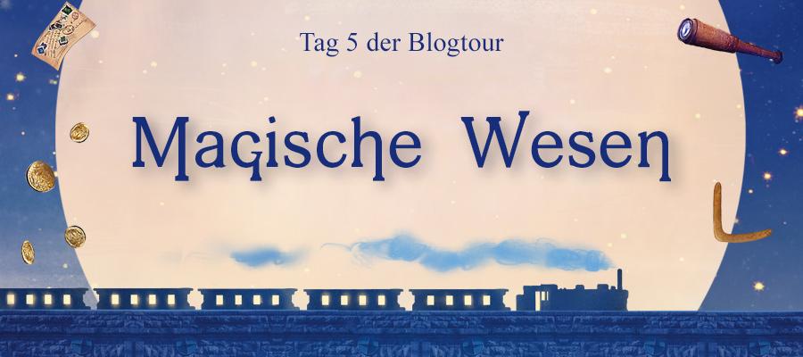 [Blogtour] Der Welten-Express | Magische Wesen