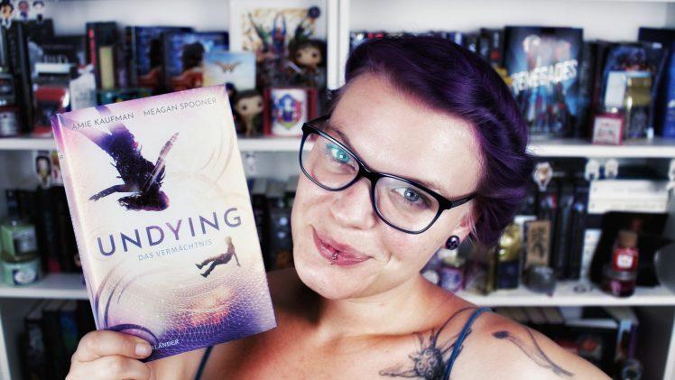 Rezension: Undying. Das Vermächtnis / Meagan Spooner & Amie Kaufman