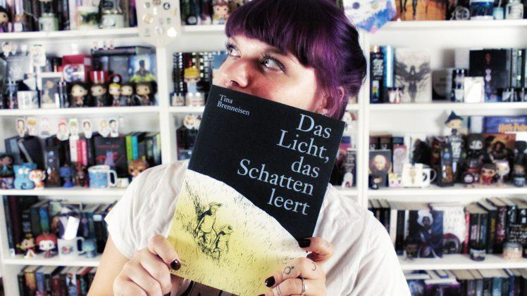 Rezension | Das Licht, das Schatten leert von Tina Brenneisen