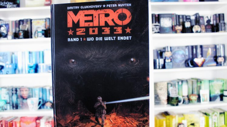 Rezension | Metro 2033 1: Wo die Welt endet von Glukhovsky & Nuyten