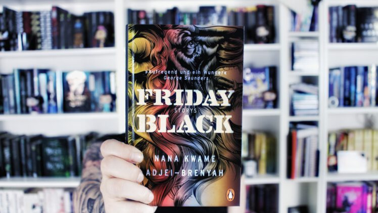 Rezension | Friday Black von Nana Kwame Adjei-Brenyah
