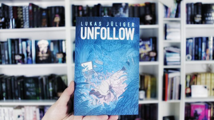 Rezension | Unfollow von Lukas Jüliger