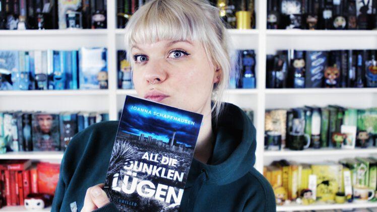Rezension | All die dunklen Lügen von Joanna Schaffhausen